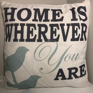 Home Is Wherever You Are Pillow Case